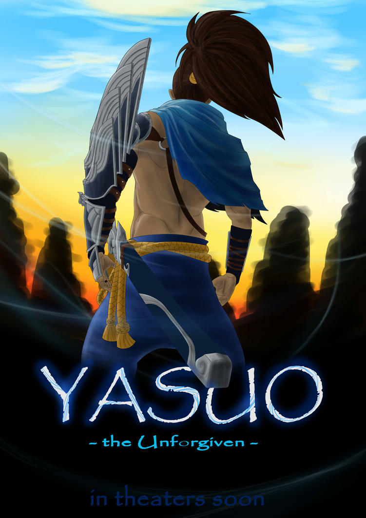 Yasuo Fan Art Contest Yasuo Movie Poster Con...