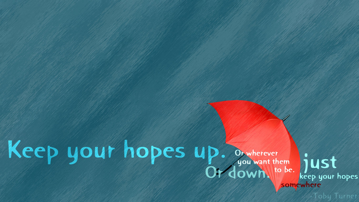 (Wallpaper) Keep Your Hopes Up by mysticfeline7