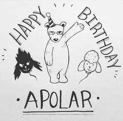 Happy BIrthday Apolar!