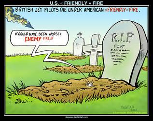 U.S. ' FRIENDLY ' FIRE by glogauer
