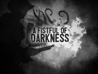 A Fistful of Darkness Cover by monkeyEcho
