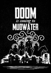 Doom ist coming to Mudwater by monkeyEcho