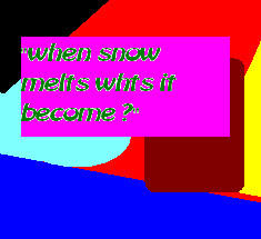 when snow melts...