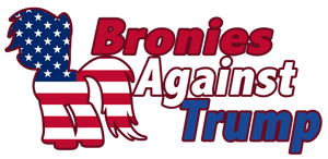 Let's Take A Stand: Bronies Against Trump