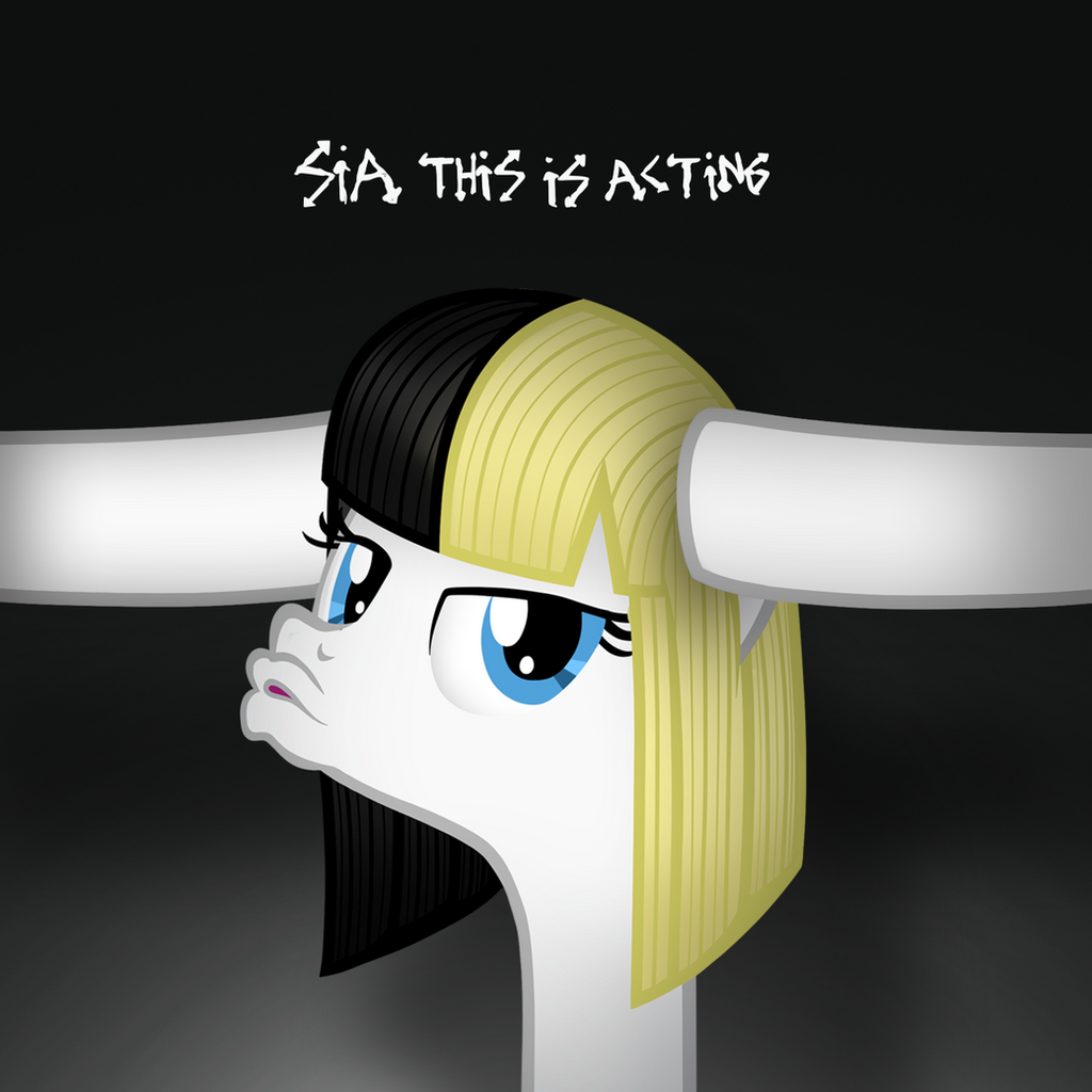 Sia Pony: This Is Acting by AldoBronyJDC on DeviantArt Emily Blunt Sing