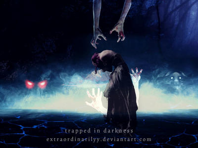 Trapped in Darkness by Extraordinarilyy