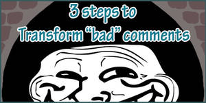 VIDEO: 3 Steps to Transforming Bad Comments by RobinRone