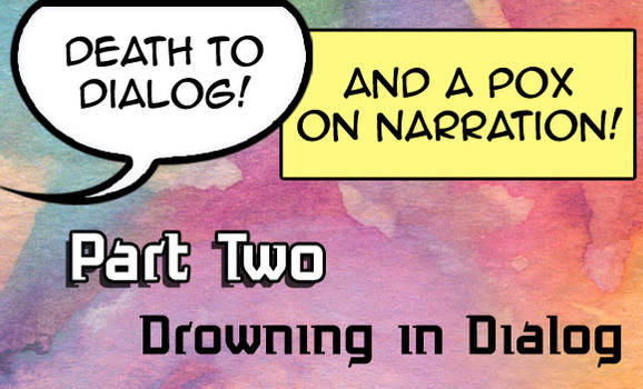 Drowning in Dialog