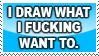 i draw what i fucking want to by MayBunnie