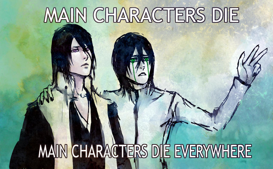Main Characters Die Main Characters Die Eveywhere by NanFe