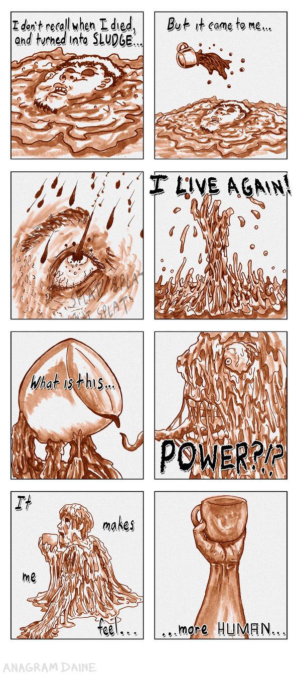 IDeaner: Coffee Sludge Metaphor by Anagram-Daine