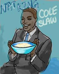 Nat King Cole Slaw (Old Art)