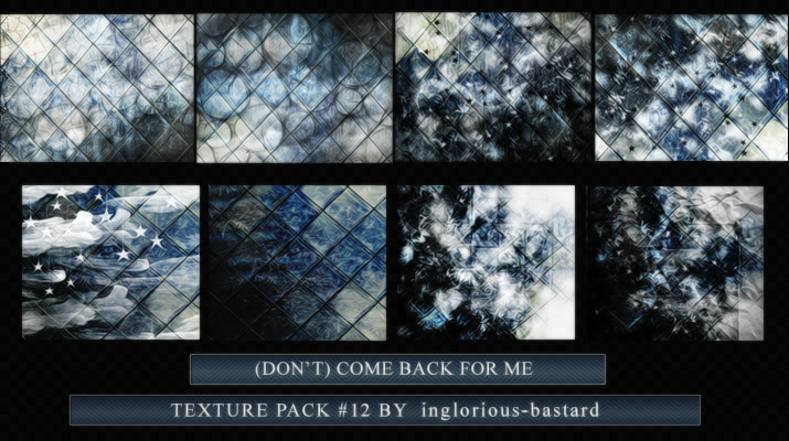 (Don't) Come Back for Me - Texture Pack #12 by inglorious-bastard