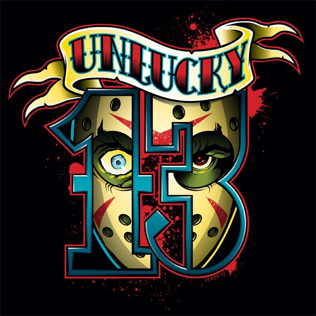Unlucky 13 design on Teefury.com, 11/13/15 by nakedDerby