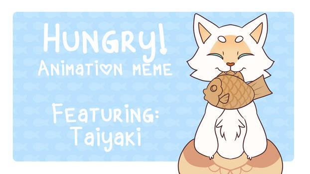 Hungry! [Animation Meme]