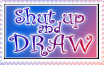Stamp - Shut up and Draw by CelesJessa