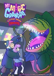 My Magic Grandpa+Little Shop of Horrors Crossover