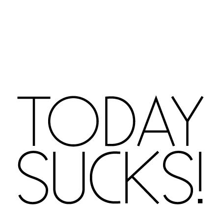 Today Sucks by arhcamt