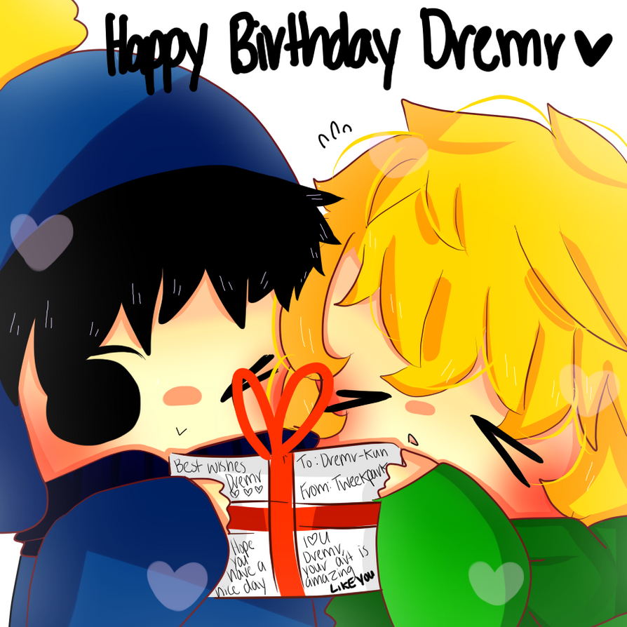 HAPPY BIRTHDAY DREMR by TweekPark