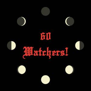 60 Watchers!