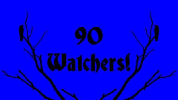 90 Watchers!