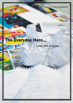 Every Day Hero Uses A Lot Of Paper