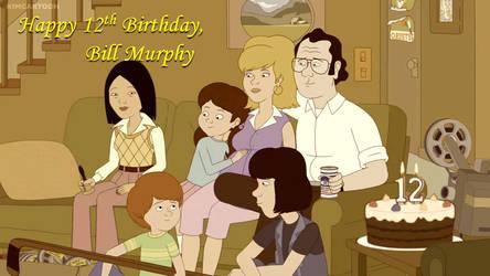 Bill Murphy's 12th Birthday, Done Right