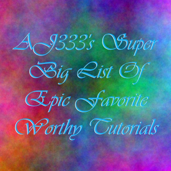 Tutorial List-For Beginners by AJ333