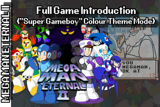 Mega Man Eternal II -Full Game Introduction[VIDEO]