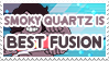 Smoky Quartz is Best Fusion - Stamp by AlphaChap