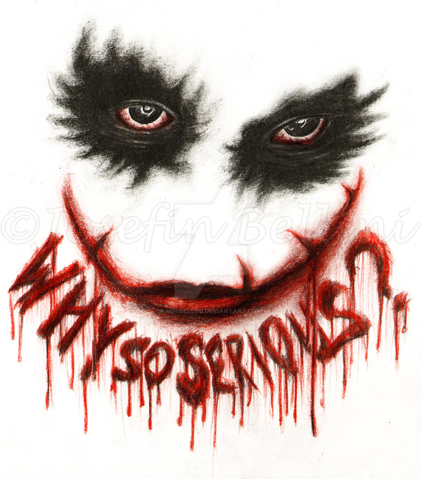 why so serious by minibellini on deviantart