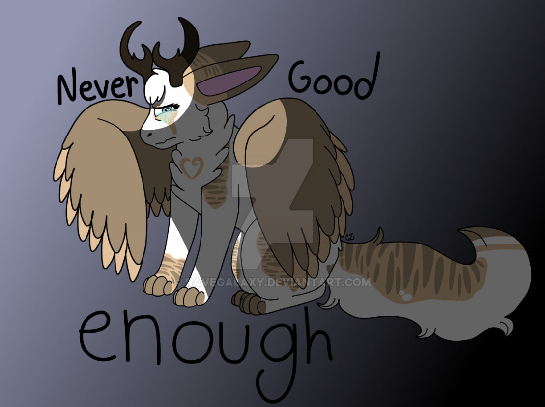 Never good enough by RaveGalaxy
