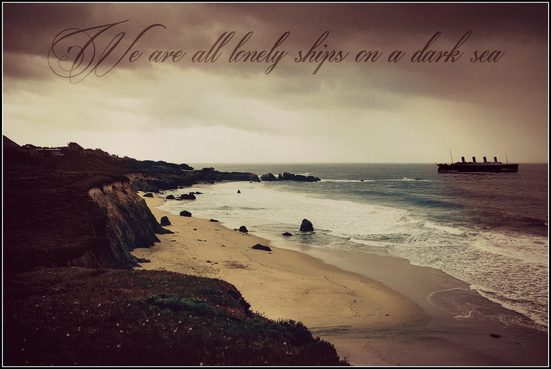 Ship Quotes Lonely Ships At Sea  Quotermsolympic On Deviantart