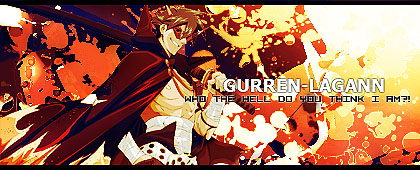 A new victim has arrived. Gurren_lagann_signature_by_kaitokakushin-d2zg5j9