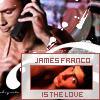James Franco is...THE love by PrincessFiona