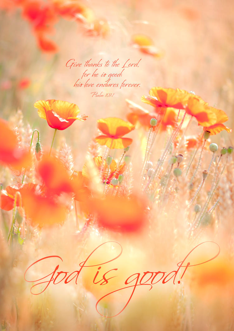 GOD IS GOOD - Christian Religious Poster by davidsorensen on DeviantArt