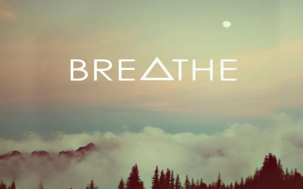 breathe wallpaper