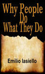 Why People Do What They Do by Emilio Iaseillo