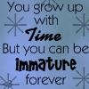 Immature Forever by XxSafetyPinsxX