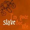 Icon - I'mYourSlaveForLife by XxSafetyPinsxX