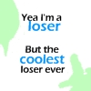 Yea I'm a loser by XxSafetyPinsxX