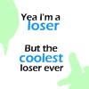 Yea I'm a loser by XxSafetyPinsxX