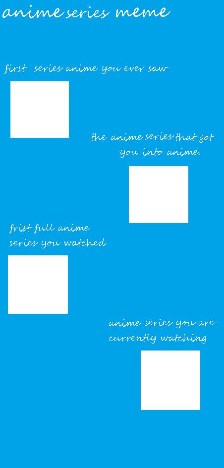 anime series meme. by art-is-my-bream