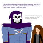 It Does not Matter if you go by Keldor or Skeletor by FemaleJester1212