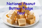 Happy National Peanut Butter Fudge Day!