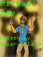 Celebrity Supervillains: Michael Bay by Mild-Man-Nerd