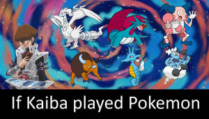 If Seto Kaiba Played Pokemon