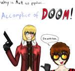 Matt's accomplice of DOOM