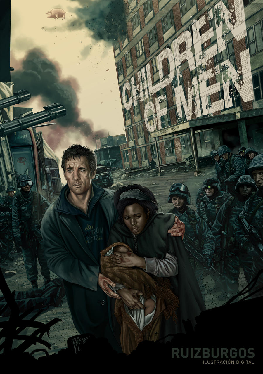 CHILDREN OF MEN by RUIZBURGOS on DeviantArt