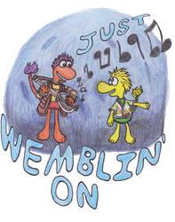 Just Wemblin' On